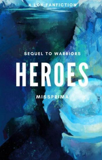 Heroes    A LOK Fanfiction