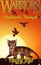 Owlheart's Triumph by AbandonedFluffyJojo