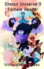 Steven Universe characters x Female Reader(Hiatus) by VictoriaAnimeQueen