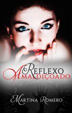 Reflexo Amaldiçoado by Martina-Romero