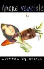 Amore vegetale  by alexys0