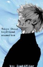 Tokyo Ghoul Boyfriend Scenarios by ZombiPlier