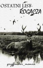 Ostatni List Rogacza || One-Shot by gryffindor_mania