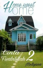Home Sweet Home (Cinta Fisabilillah 2) by Mellyana21