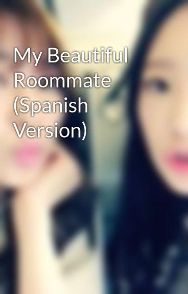 My Beautiful Roommate (Spanish Version)