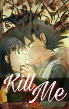 Kill Me«Black Gochi» [Terminada]  by SonHiro_San