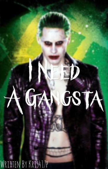 I Need A Gangsta
