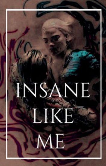 Insane Like Me