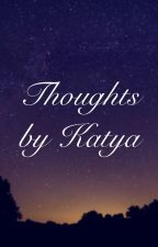 Thoughts by Katya by k3yzzz