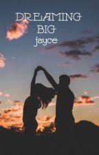Dreaming Big by Jayce0125