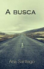 A busca  by anasantiago16