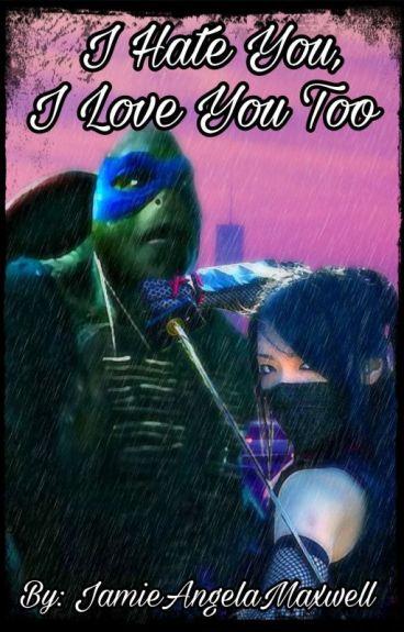 I hate you, I love you too (Leonardo x reader)