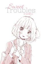 Sweet Troubles by iromiika