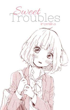 Sweet Troubles [O/H] by irokuma