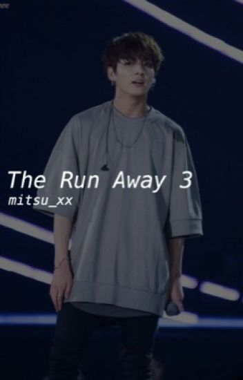 The Run Away 3 || Jungkook BTS
