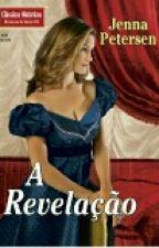 A Revelação (Seduction is Forever) Jenna Petersen  by viajandonahistoria