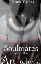 Soulmates with the Antichrist [ON HOLD DUE TO MAJOR EDITING] by chemomantic