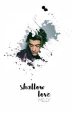 shallow love  by blackertheberry