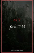 My Princess [DISCONTINUED] by JaroslavHollington