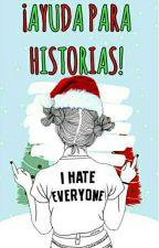 !AYUDA PARA HISTORIAS!  by BrainstormingED