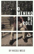 O Menino De Rolê by _niihmelo