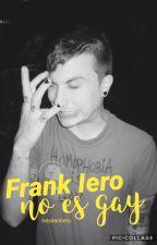 Frank Iero no es gay by hesitantiero