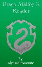 Draco Malfoy x Reader by alyssaaltomonte