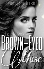 Brown-Eyed Muse √   by edgymetalkid