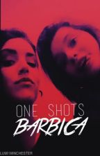 One shots BARBICA by _xkingx_