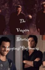 The Vampire Diaries Imagines/Preferences  by mygrandesposey