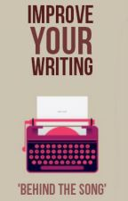 Improve your writing - 'Behind the song' by NiamhAnn28