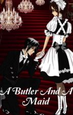 A Butler And A Maid Sebastian X Reader •Completed• by My_WholeOtherWorld