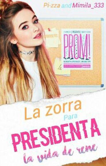 La Zorra Para Presidenta: La Vida De Rene