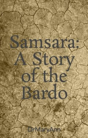 Samsara: A Story of the Bardo