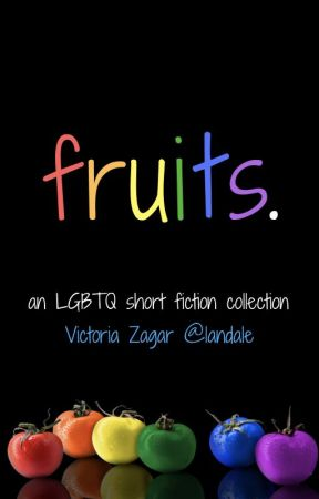 Fruits. An LGBTQ Short Story Collection. by landale