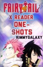 Fairy Tail X Reader One-Shots *Slow Updates* by KimmyGalaxy