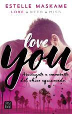 Love You (YOU 1)- Estelle Maskame by ni_coj