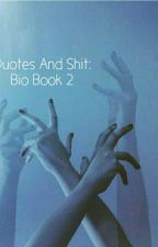 Quotes and Shit posting bio book 2 by Gloom_Boy