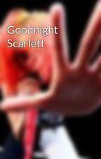 Goodnight Scarlett by waitingforafuture11