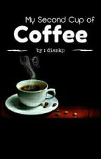 My Second Cup of Coffee by diankp