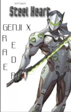 ||Steel Heart|| Genji X Reader by AtomicProxy
