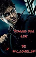 Scarred For Life - A Harry Potter Fan Fiction by div_loves_hp