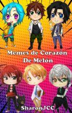 Memes De Corazon De Melon (CDM) Y otras Cosas xD by Sharon-L-Cylms
