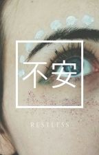 restless by blurryidiots
