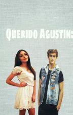 Querido Agustin [T E R M I N A D A] by Sevillacrew