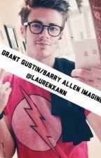 Barry Allen/Grant Gustin Imagines by laurenxann