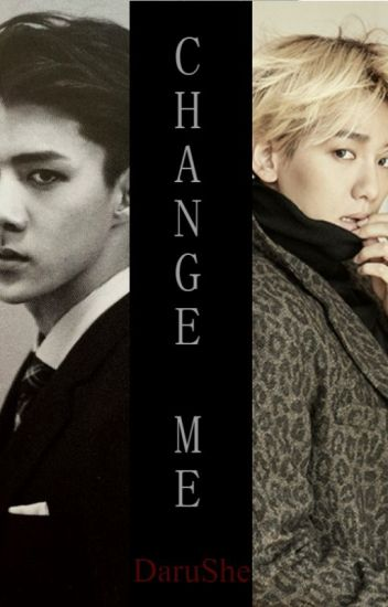Change Me | SeBaek | - Moon - Wattpad