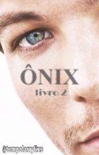 Ônix {H&L} | book 2 by tempolarryfixs
