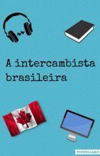 A intercambista brasileira by booklovernk