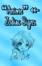 ❝Anime❞ ↞ Zodiac Signs  by XBluexStarX